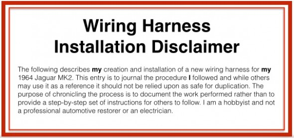 Wiring harness Installation Disclaimer
